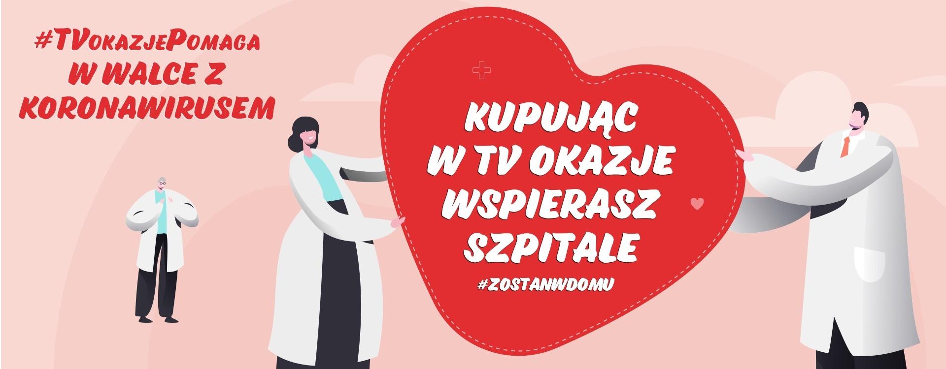#TVOkazjePomaga w walce z koronawirusem - Kupując w TV Okazje wspierasz szpitale - #Zostańwdomu