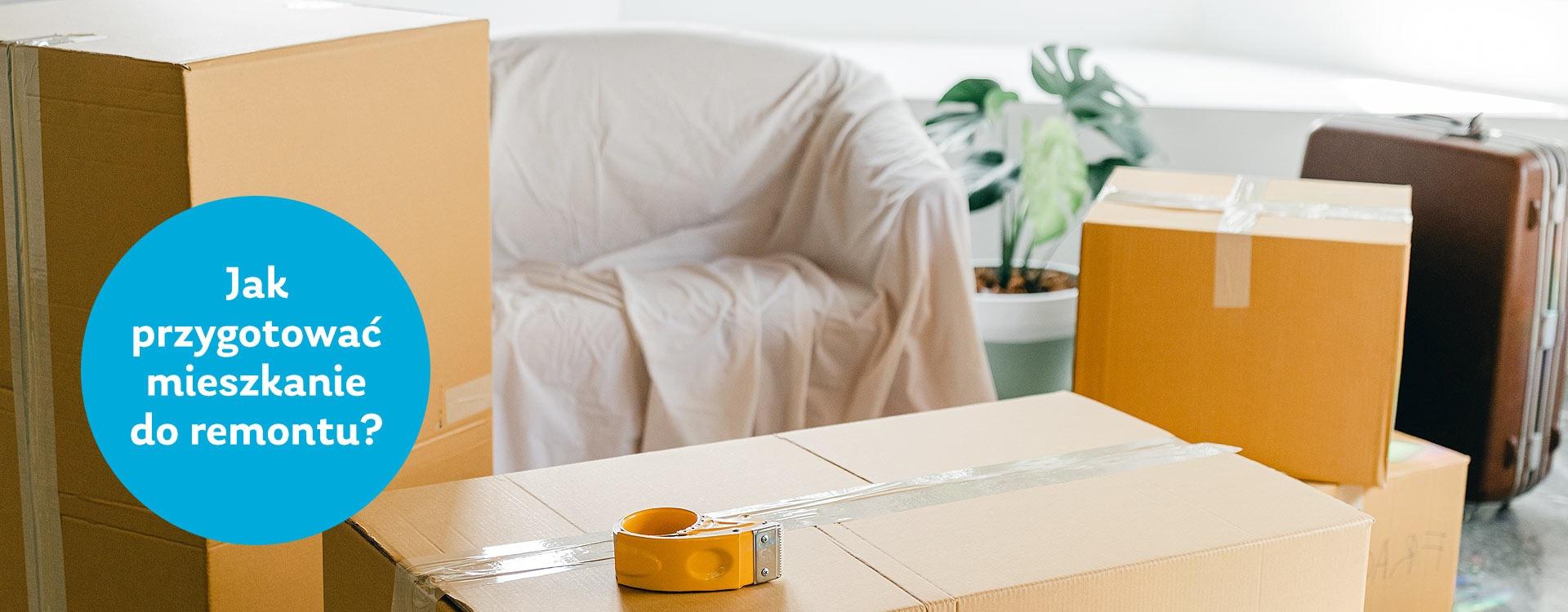 Jak przygotować mieszkanie do remontu? 3 najlepsze praktyki