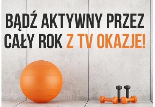 Bądź aktywny przez cały rok z TV Okazje!