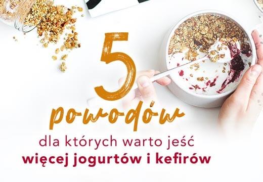 5 powodów, dla których warto jeść więcej jogurtów i kefirów