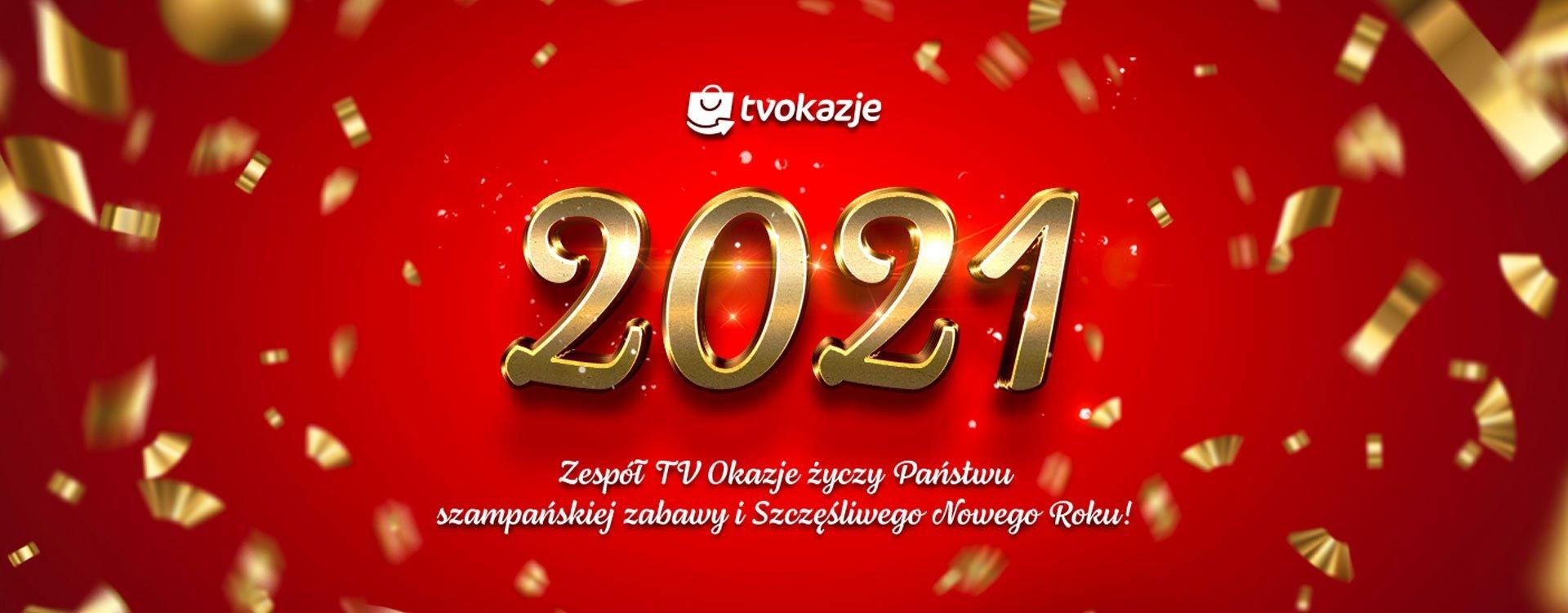 Wszelkiej pomyślności w Nowym Roku 2021 życzy zespół TV Okazje!